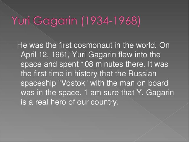 He was the first cosmonaut in the world. On April 12, 1961, Yuri Gagarin fle...