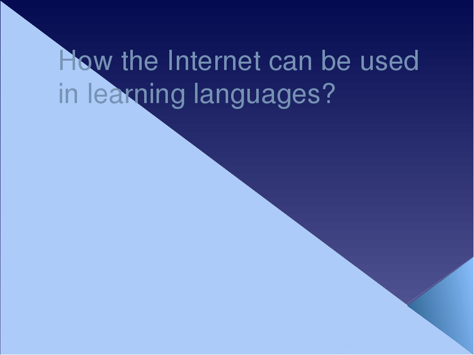 How the Internet can be used in learning languages?