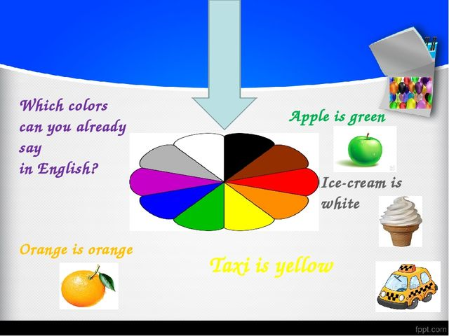 Which colors can you already say in English? Taxi is yellow Apple is green O...