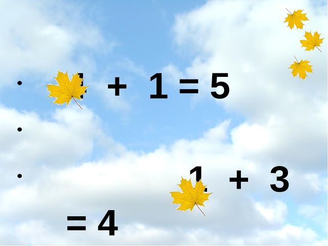 4 + 1 = 5 1 + 3 = 4