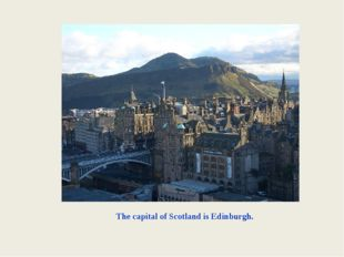 The capital of Scotland is Edinburgh.