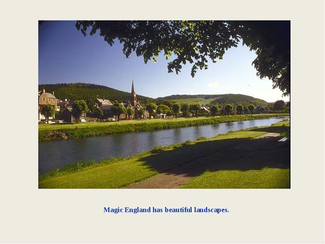 Magic England has beautiful landscapes.