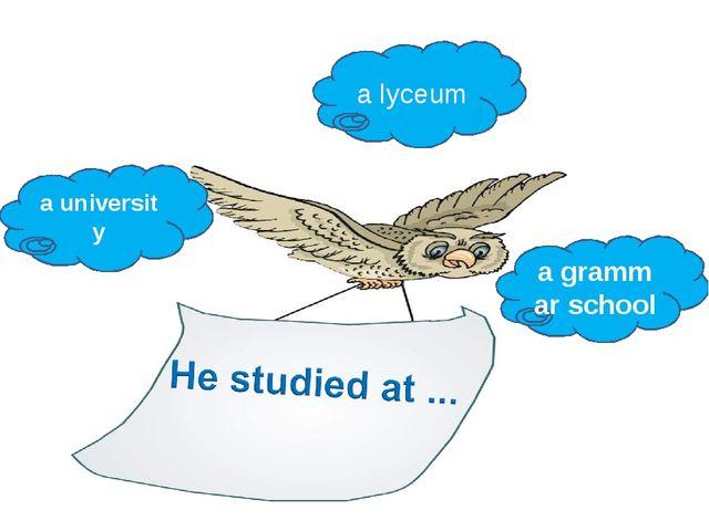 auniversity agrammar school alyceum