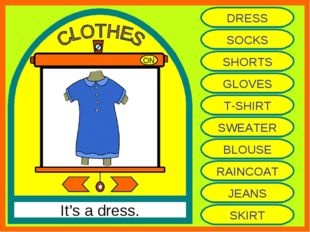 ON It's a dress. DRESS SOCKS SHORTS GLOVES T-SHIRT SWEATER BLOUSE RAINCOAT JE