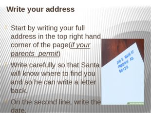 Write your address Start by writing your full address in the top right hand c