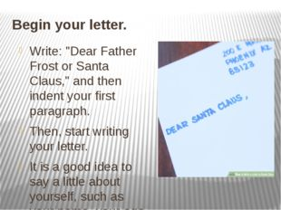 "Begin your letter. Write: ""Dear Father Frost or Santa Claus,"" and then indent"