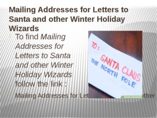 Mailing Addresses for Letters to Santa and other Winter Holiday Wizards To fi