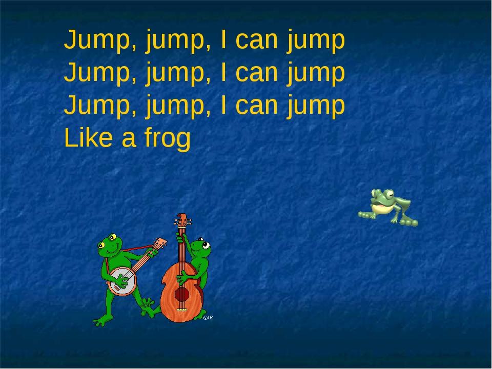 Jump, jump, I can jump Jump, jump, I can jump Jump, jump, I can jump Like a f...
