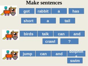 Make sentences birds talk can crawl ? and can jump and dolphins swim got rabb