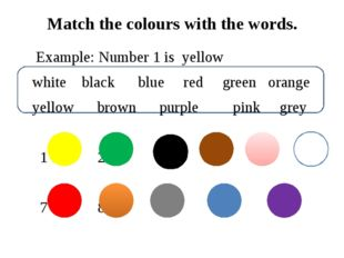 Match the colours with the words. Example: Number 1 is yellow white black bl