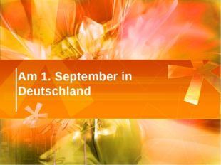 Am 1. September in Deutschland