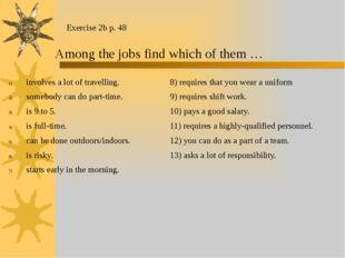Exercise 2b p. 48 Among the jobs find which of them … involves a lot of trave