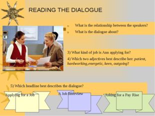 READING THE DIALOGUE What is the relationship between the speakers? What is t