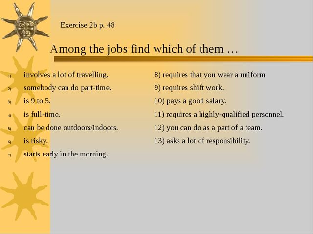 Exercise 2b p. 48 Among the jobs find which of them … involves a lot of trave...