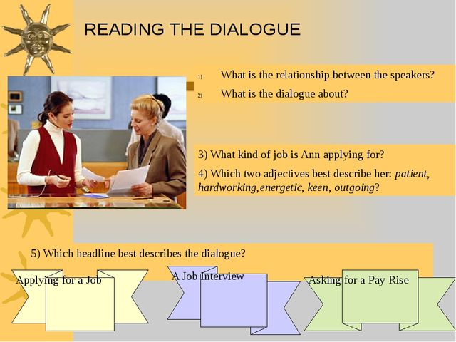 READING THE DIALOGUE What is the relationship between the speakers? What is t...