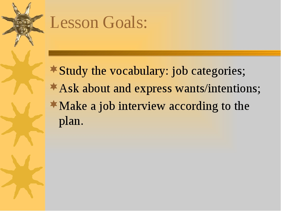 Lesson Goals: Study the vocabulary: job categories; Ask about and express wa...