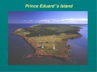 "Prince Eduard""s Island"
