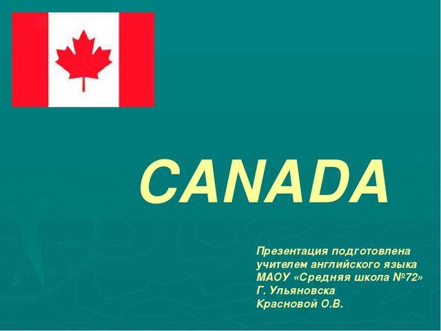 CANADA Презентация подготовлена учителем английского языка МАОУ «Средняя школ...