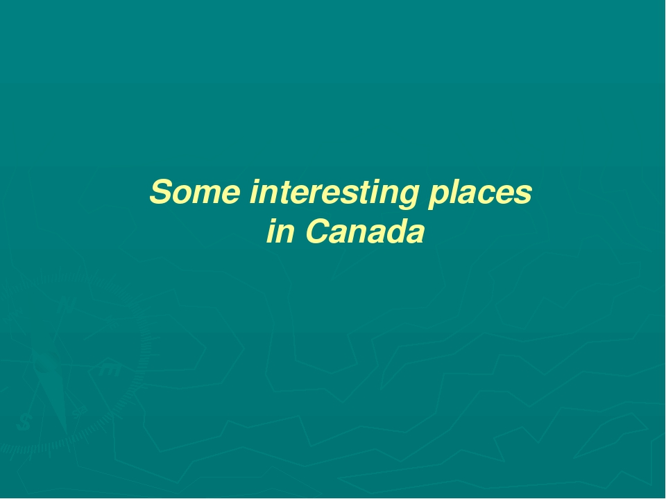 Some interesting places in Canada