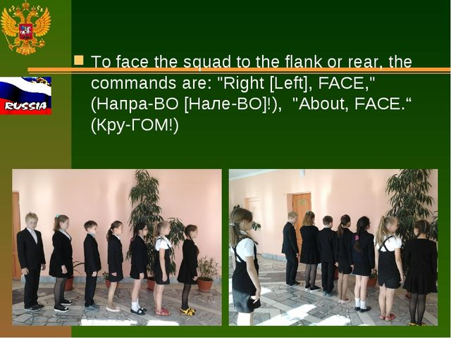 """To face the squad to the flank or rear, the commands are: """"Right [Left], FACE..."""