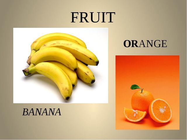 FRUIT BANANA ORANGE