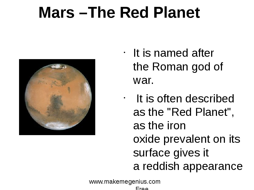 Mars –The Red Planet It is named after the Roman god of war. It is often desc...