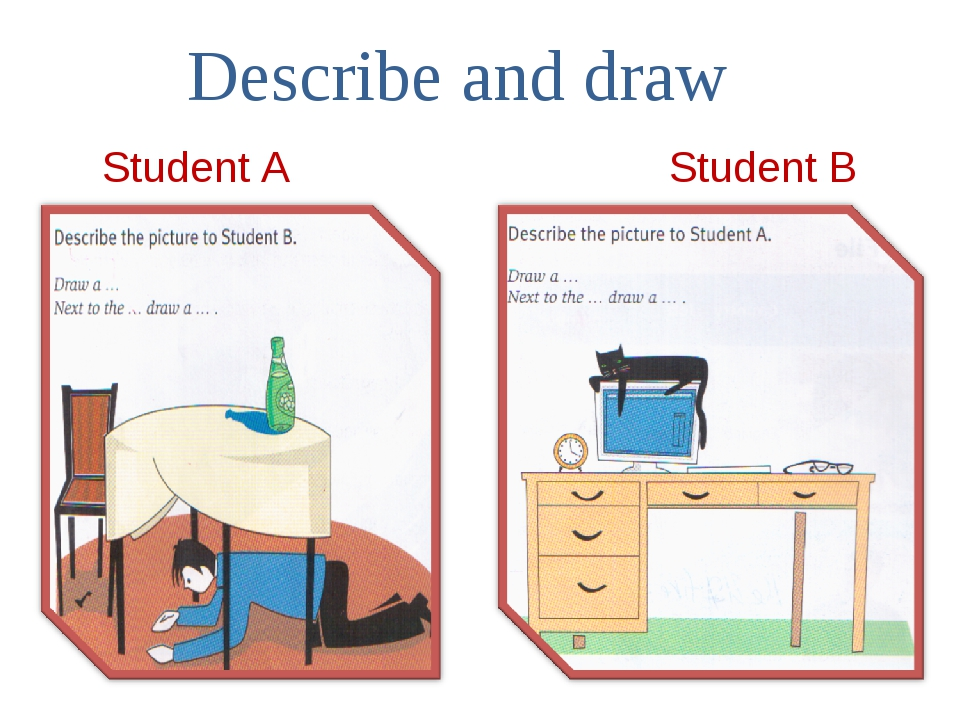 Student A Student B Describe and draw