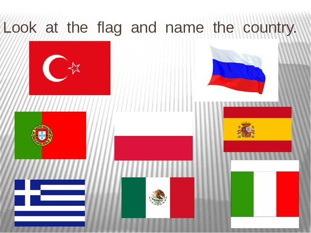 Look at the flag and name the country.