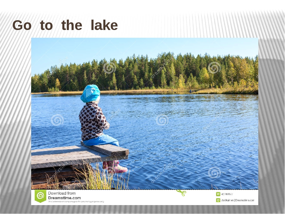 Go to the lake