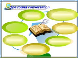 One round conversation
