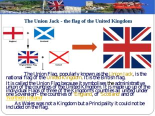 The Union Jack - the flag of the United Kingdom   The Union Flag, popularly k