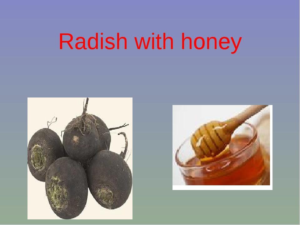 Radish with honey