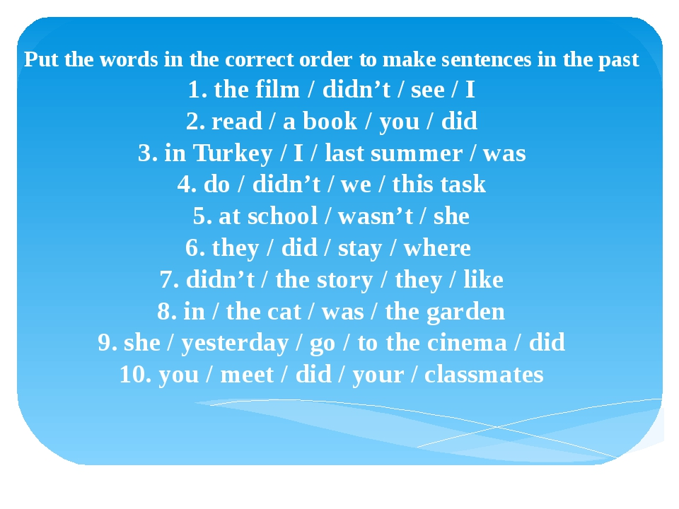 Put the words in the correct order to make sentences in the past 1. the film...
