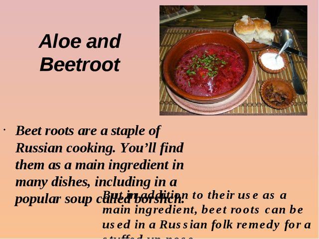 Aloe and Beetroot Beet roots are a staple of Russian cooking. You'll find the...