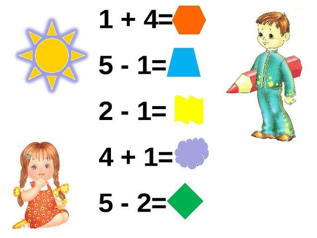 1 + 4= 5 5 - 1= 4 2 - 1= 1 4 + 1= 5 5 - 2= 3