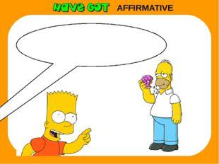 AFFIRMATIVE Dad, you have got a doughnut.