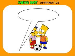 AFFIRMATIVE We have got a football.