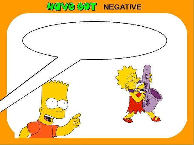 Lisa, you haven't got a skateboard. NEGATIVE