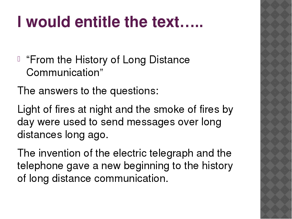 "I would entitle the text….. ""From the History of Long Distance Communication""..."