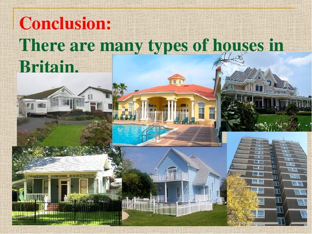 Conclusion: There are many types of houses in Britain.