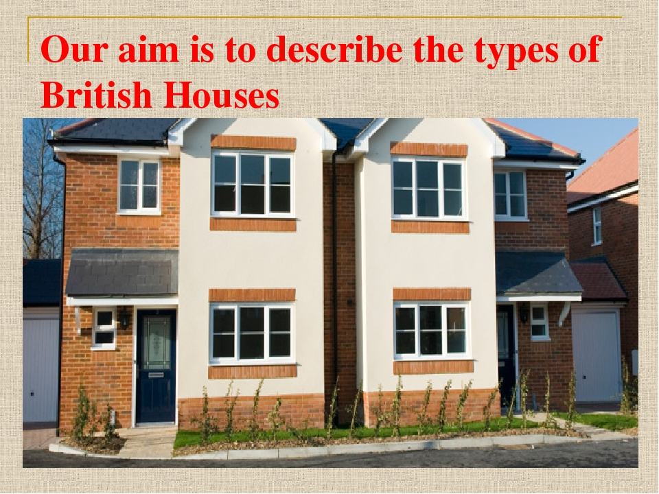 Our aim is to describe the types of British Houses
