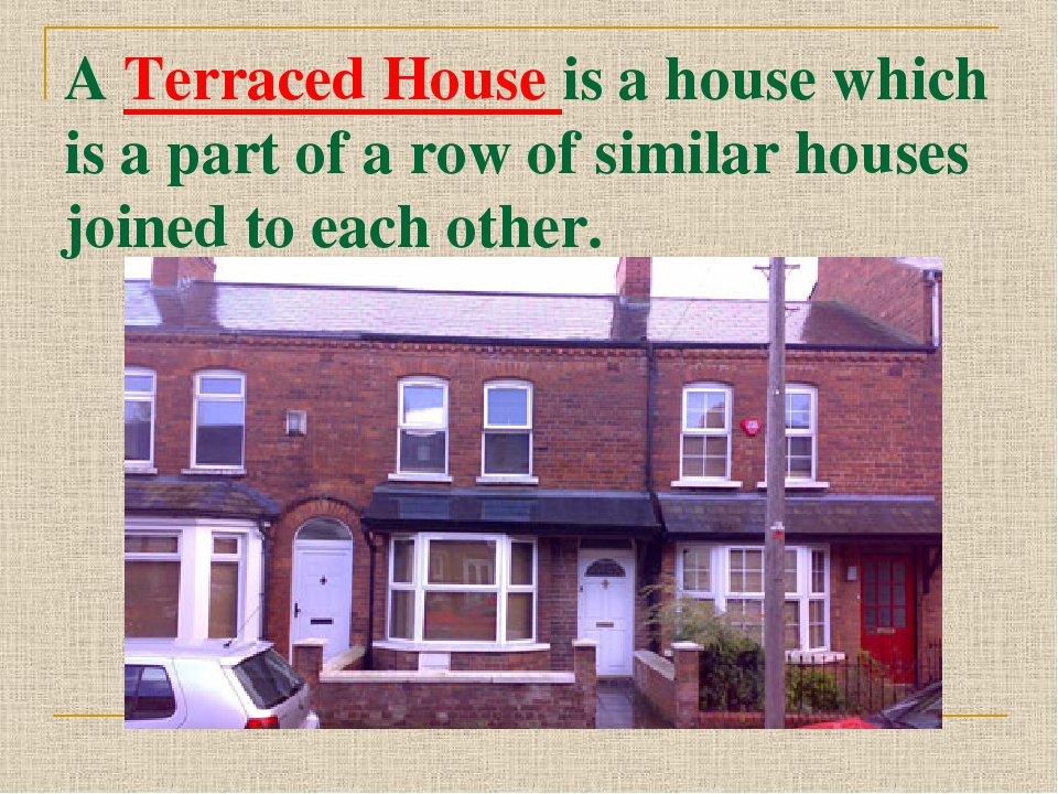 A Terraced House is a house which is a part of a row of similar houses joined...