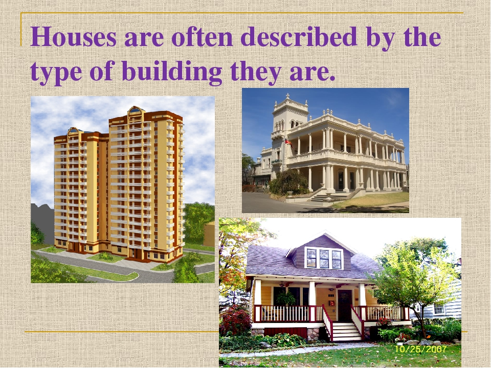 Houses are often described by the type of building they are.