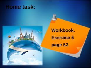 Home task: Workbook. Exercise 5 page 53