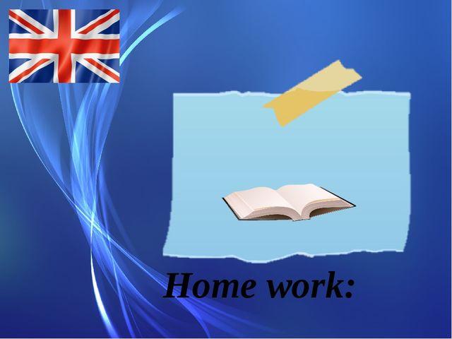 Home work: