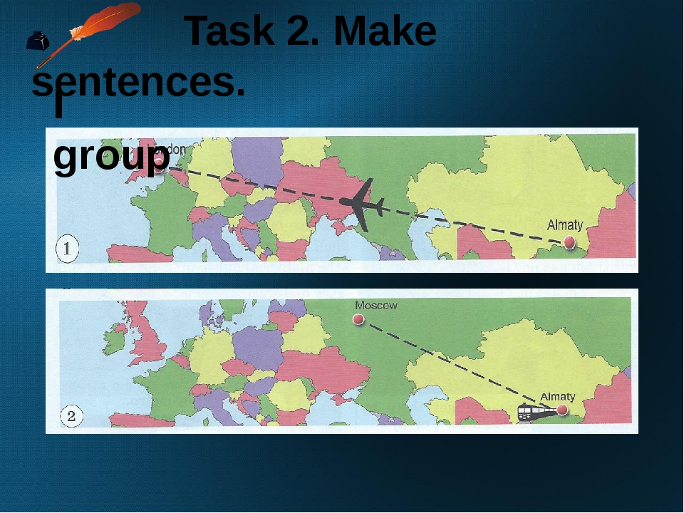 Task 2. Make sentences. I group