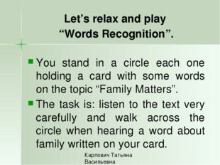 "Let's relax and play ""Words Recognition"". You stand in a circle each one hol"