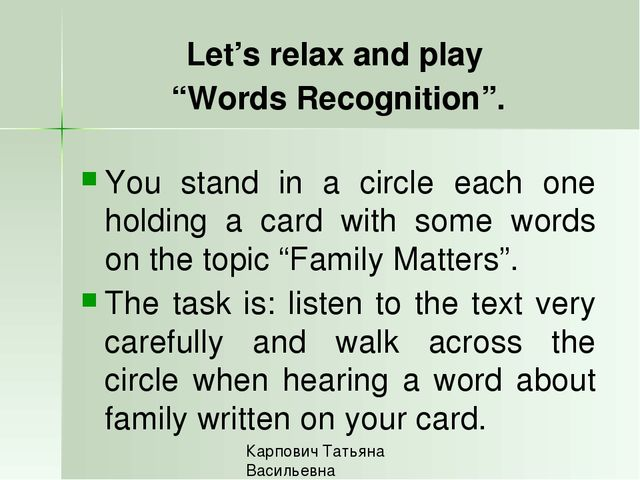 "Let's relax and play ""Words Recognition"". You stand in a circle each one hol..."
