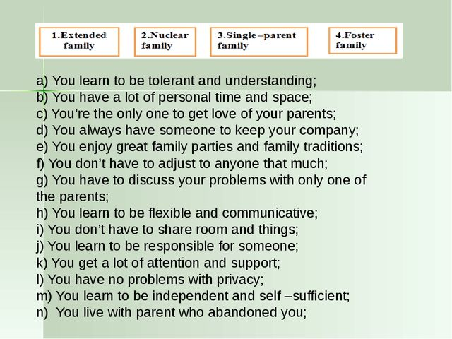 a) You learn to be tolerant and understanding; b) You have a lot of personal...