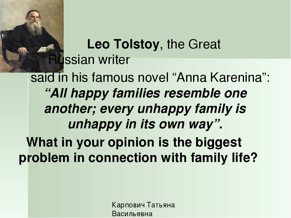 "Leo Tolstoy, the Great 					Russian writer said in his famous novel ""Anna Ka..."
